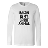 Bacon Is My Spirit Animal Long Sleeve T-Shirt