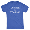 Dinner is Coming Mens T-Shirt