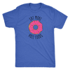 Eat More Hole Foods Men's T-Shirt