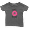 Eat More Hole Foods Infant T-Shirt
