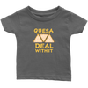Quesa Deal With It Infant T-Shirt