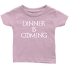 Dinner is Coming Infant T-Shirt