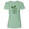 Oh Kale No Ladies Fitted T-Shirt