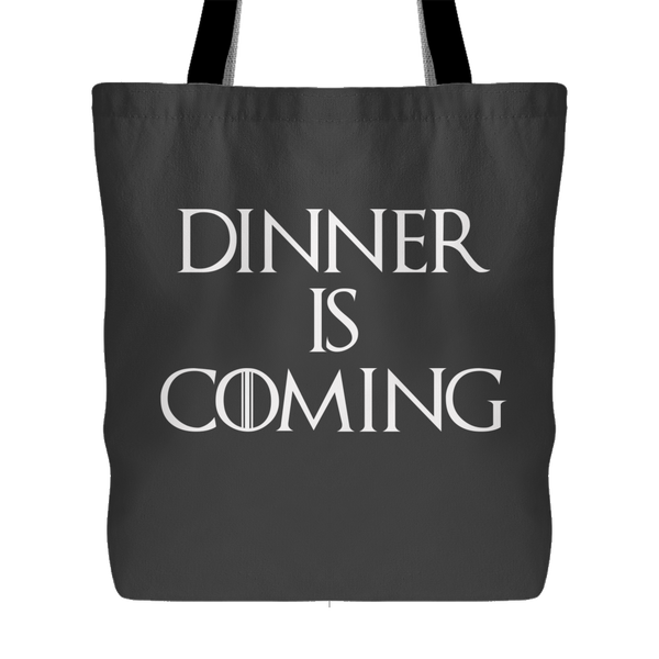 Dinner is Coming Tote Bag