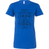 I Drink And I Grill Things Ladies Fitted T-Shirt