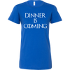 Dinner is Coming Ladies Fitted T-Shirt