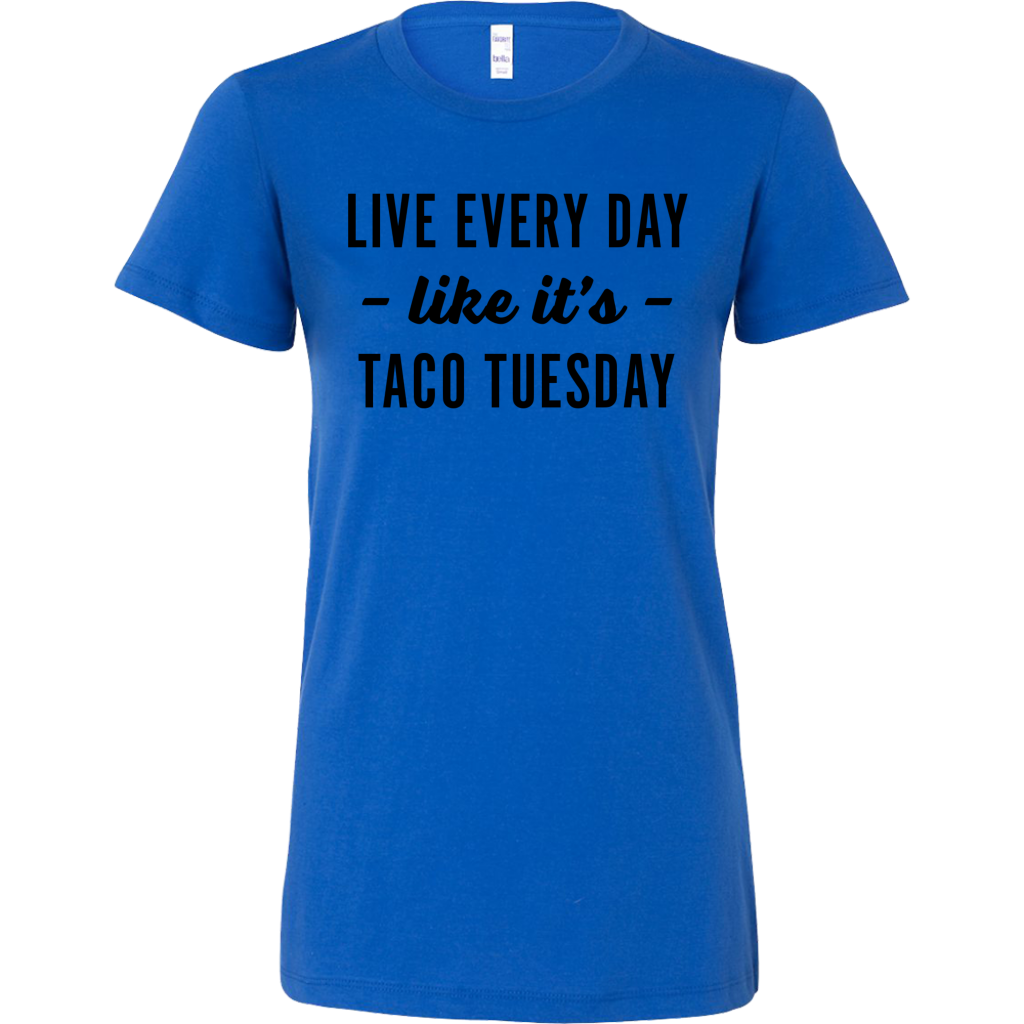 Every Day Is Taco Tuesday Ladies Fitted T-Shirt