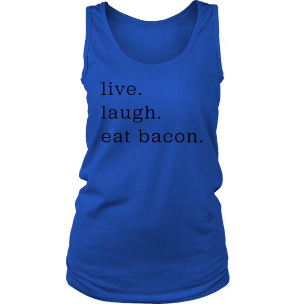 Live Laugh Bacon Ladies Tank