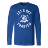 Get Toasted Long Sleeve T-Shirt