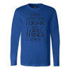 I Drink And I Grill Things Long Sleeve T-Shirt