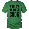Okayest Cook Unisex T-Shirt