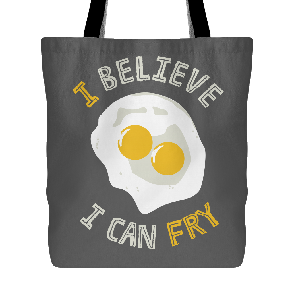 I Believe I Can Fry Tote Bag