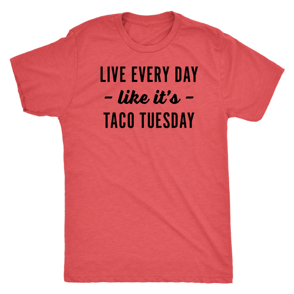 Every Day Is Taco Tuesday Mens T-Shirt