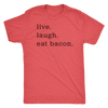 Live Laugh Bacon Mens T-Shirt