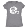 Just Here For The Food Ladies T-Shirt