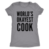 Okayest Cook Ladies T-Shirt