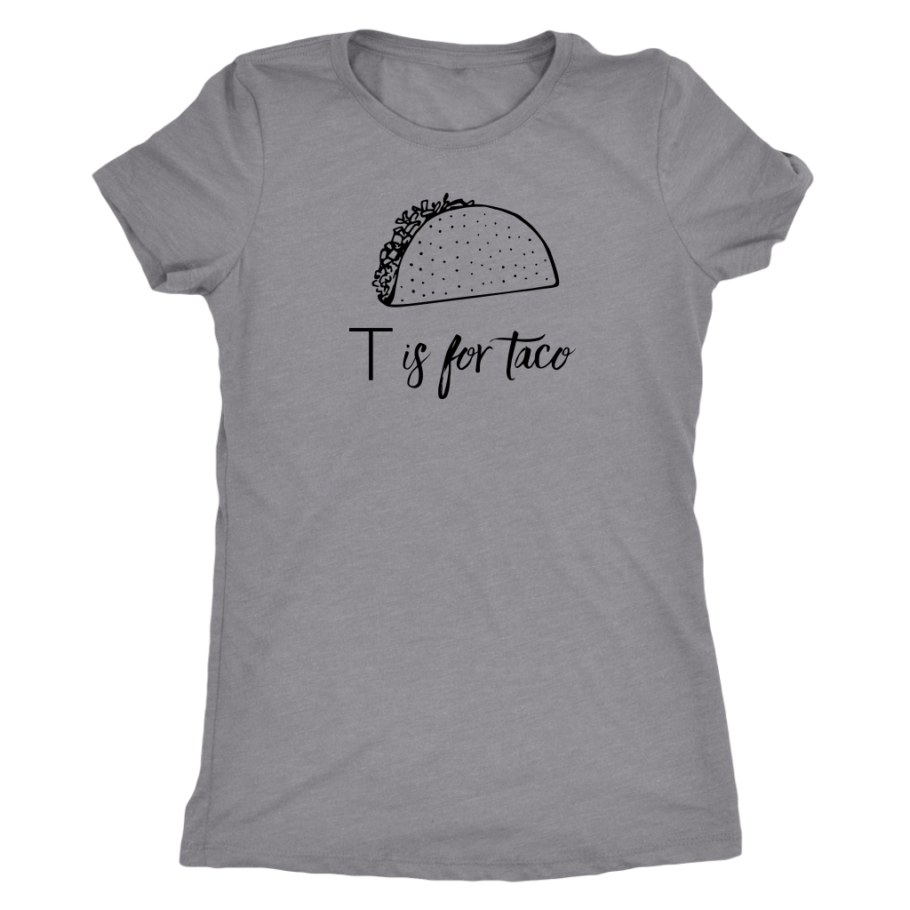 T is for Taco Ladies Shirt