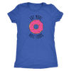 Eat More Hole Foods Ladies T-Shirt