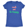 Cook Eat Be Happy Ladies T-Shirt