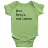 Live Laugh Bacon Onesie