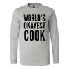 Okayest Cook Long Sleeve T-Shirt
