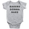 Bakers Gonna Bake Onesie
