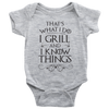 I Grill and I Know Things Onesie