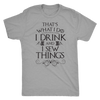 Drink and I Sew Things Mens T-Shirt