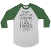 I Drink And I Grill Things Baseball Tee