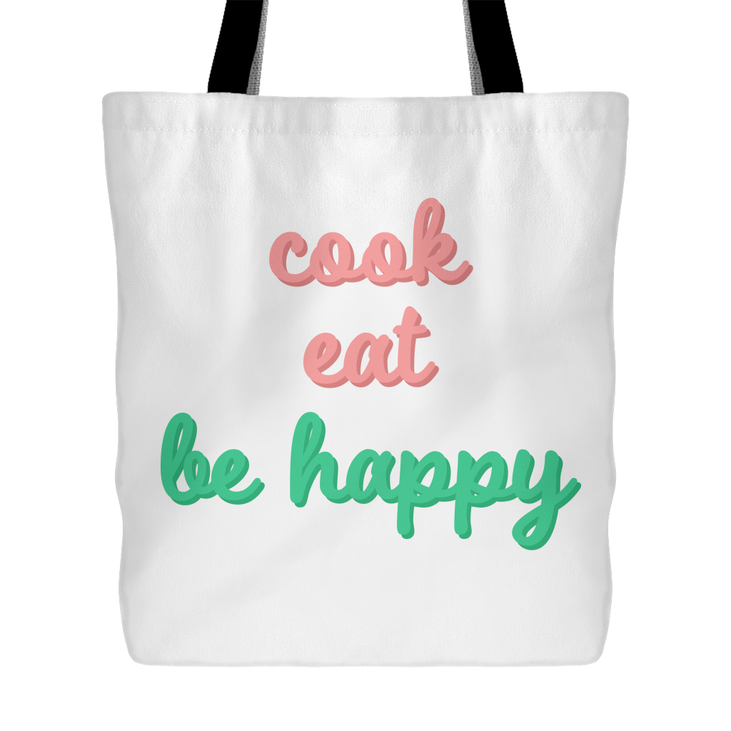 Cook Eat Be Happy Tote Bag