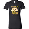 Quesa Deal With It Ladies Fitted T-Shirt