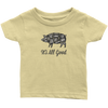 It's All Good Infant T-Shirt