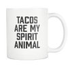 Tacos Are My Spirit Animal Mug