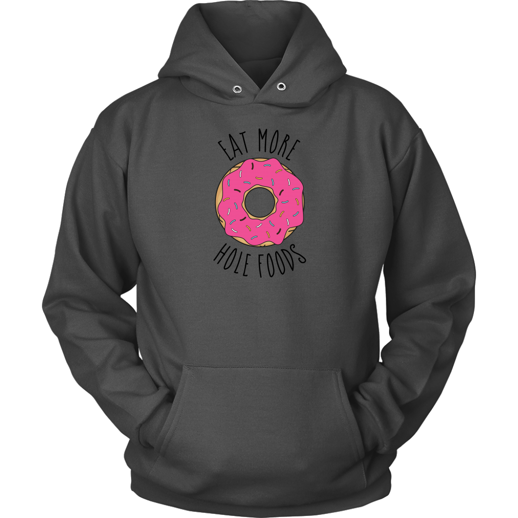 Eat More Hole Foods Hooded Sweatshirt