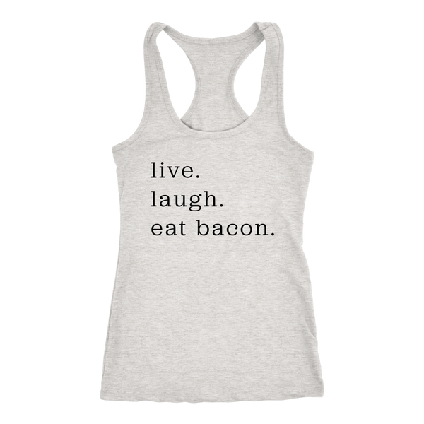 Live Laugh Bacon Ladies Racerback Tank