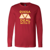 Quesa Deal With It Long Sleeve T-Shirt