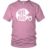 Just Here For The Food Unisex T-Shirt
