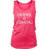 Dinner is Coming Ladies Tank
