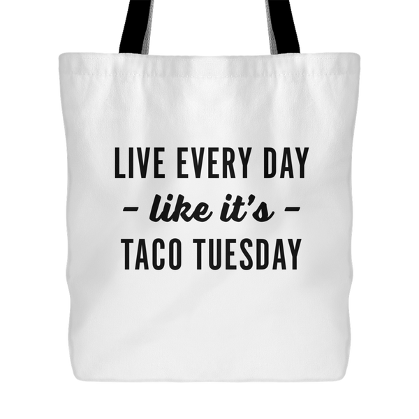 Every Day is Taco Tuesday Tote Bag
