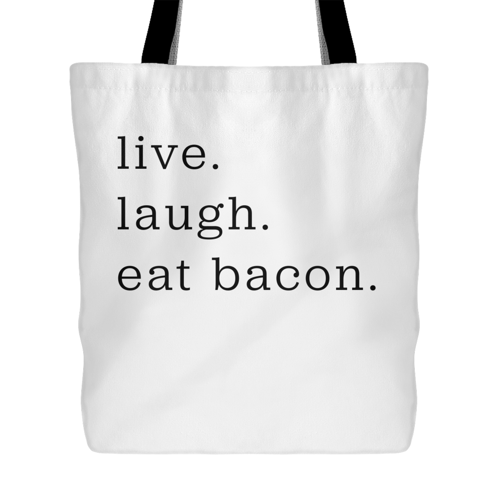 Live Laugh Bacon Tote Bag