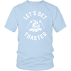 Get Toasted Unisex T-Shirt