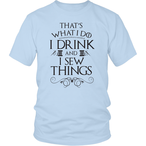 Drink and I Sew Things Unisex T-Shirt