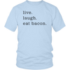 Live Laugh Bacon Unisex T-Shirt