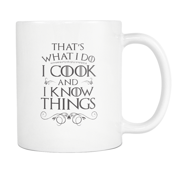 I Cook and I Know Things Mug