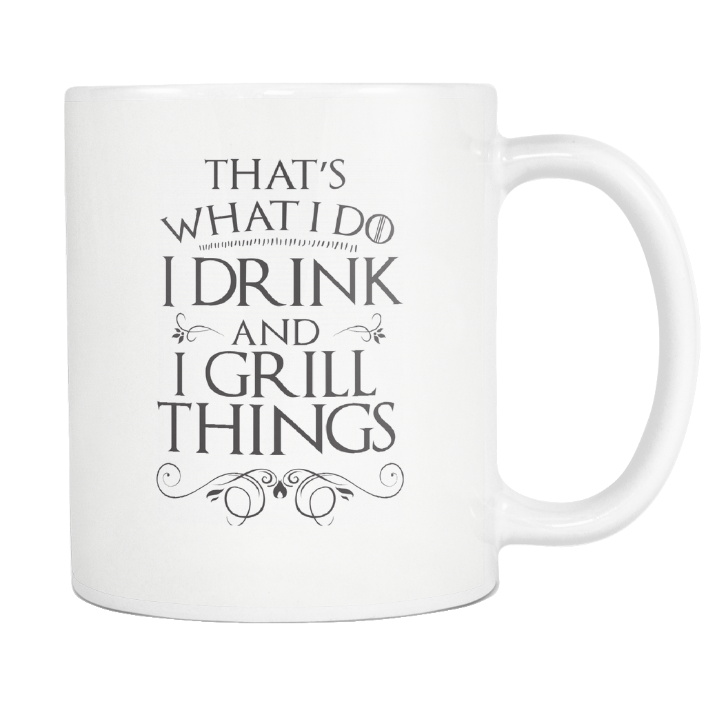I Drink And I Grill Things Mug
