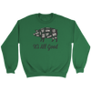 It's All Good Crewneck Sweatshirt