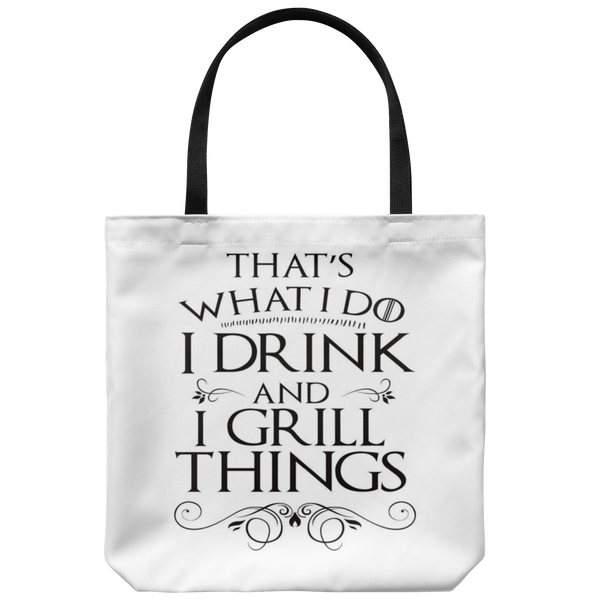 I Drink And I Grill Things Tote Bag
