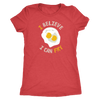 I Believe I Can Fry Ladies T-Shirt