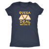 Quesa Deal With It Ladies T-Shirt