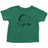 T is for Taco Toddler T-Shirt